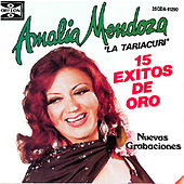 Play & Download La Tariacuri: 15 Exitos de Oro by Amalia Mendoza | Napster