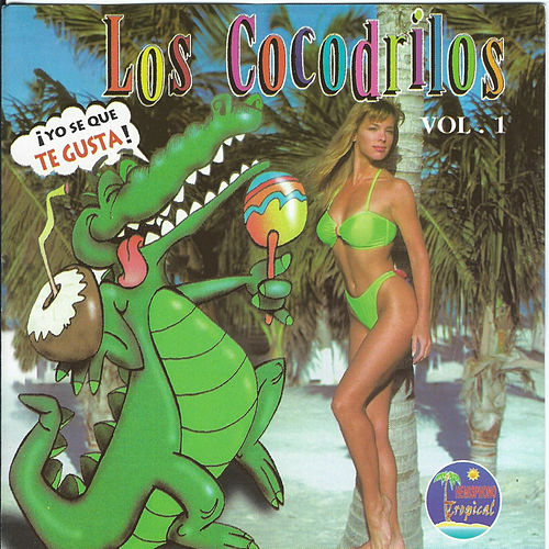 Play & Download Los Cocodrilos, Vol. 1 by Cocodrilos | Napster