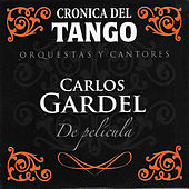 Play & Download Crónica del Tango: De Película by Carlos Gardel | Napster