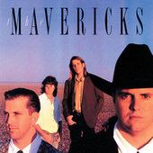 Play & Download Mavericks [1990] by The Mavericks | Napster