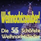 Weihnachtszauber!  Die 55 Schönste Weihnachtslieder by Various Artists