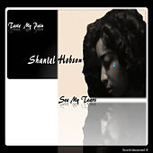 Play & Download Taste My Pain See My Tears - EP by Shantel Hobson | Napster