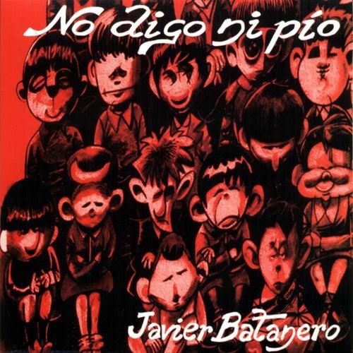No Digo Ni Pío de Javier Batanero