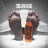Play & Download Dead Give Away - The EP by Scram Jones | Napster