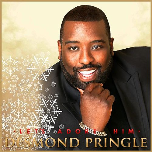 Play & Download Let's Adore Him by Desmond Pringle | Napster