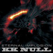 Play & Download Eternal Implosion by K.K. Null | Napster