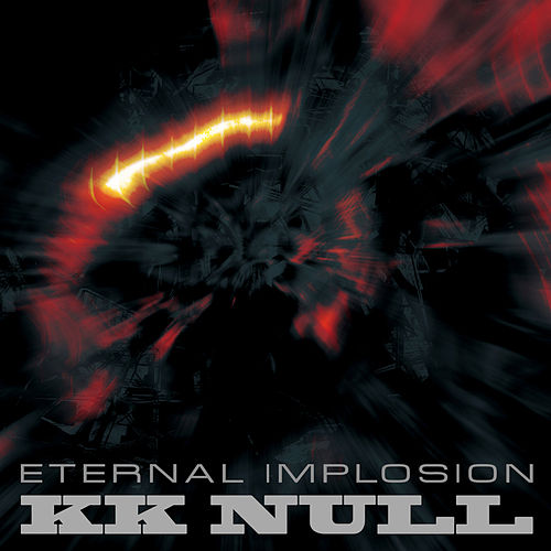 Eternal Implosion by K.K. Null