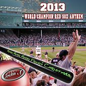 Play & Download 2013 World Champion Boston Red Sox Anthem (Merry Merry Merry Frickin' Christmas) by Frickin' A | Napster