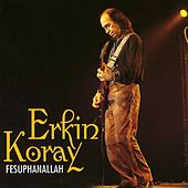 Play & Download Fesuphanallah by Erkin Koray | Napster