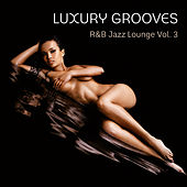 R&B Jazz Lounge, Vol. 3 by Luxury Grooves