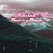 Play & Download Music Is a Miracle by Kellerkind | Napster