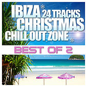 The Best of Ibiza Christmas 24 Tracks Chill Out Zone, Vol. 2 by Various Artists