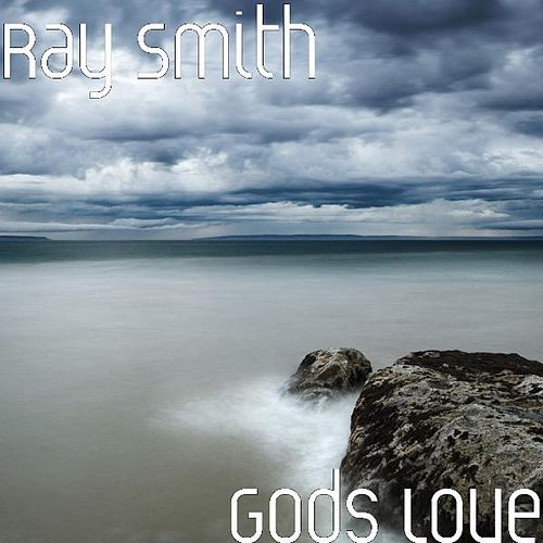 Play & Download Gods Love by Ray Smith | Napster