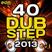 Play & Download 40 Dubstep Top Hits 2013, Vol. 1 (Best Brostep, Drum Step, Psy Step, Bass Step, Grime, Krunk, Hife) by Various Artists | Napster