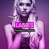 Play & Download Ladies (feat. Flygirl Tee) by Sleep ∞ Over | Napster
