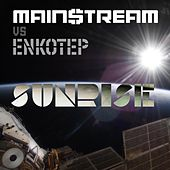Play & Download Sunrise EP (feat. Enkotep) by Main$treaM | Napster