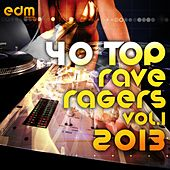 40 Top Rave Ragers, Vol.1 (Best of Hard Electronic Dance Music, Acid Trance, Hard Techno, Goa Psy) by Various Artists