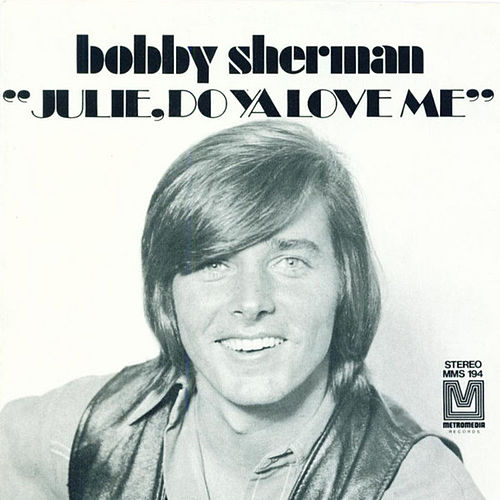 Play & Download Julie, Do Ya Love Me / Spend Some Time Lovin' Me by Bobby Sherman | Napster