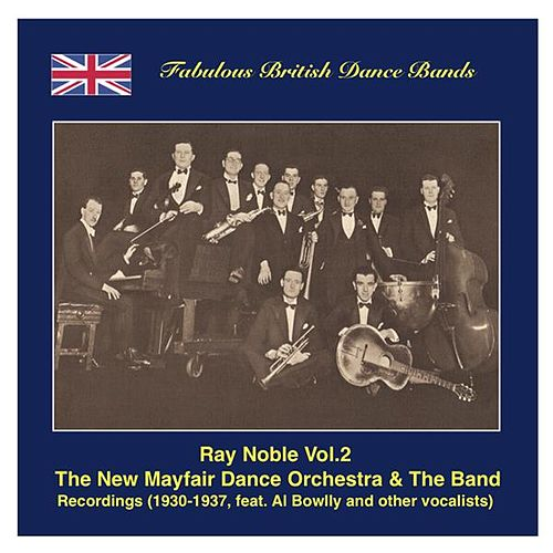 Famous British Dance Bands: Ray Noble, Vol. 2 – The New Maifair Dance Orchestra & The Band, Featuring Al Bowlly and Others (Recordings 1930-1937) by Various Artists
