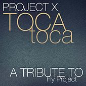Toca Toca by Project X