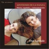 Play & Download Apoteosis de la Danza (Piazzolla, Cardoso, Gnattali, Ponce...) by Duo Latitude | Napster