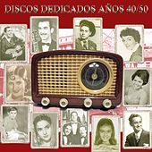 Discos Dedicados Años 40-50 by Various Artists