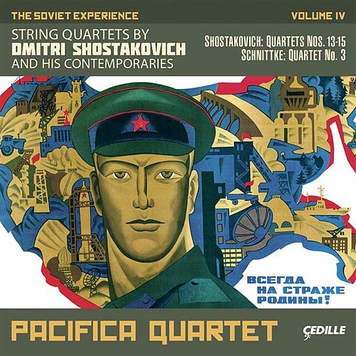 The Soviet Experience, Vol. 4: String Quartets of Dmitri Shostakovich and His Contemporaries by Pacifica Quartet