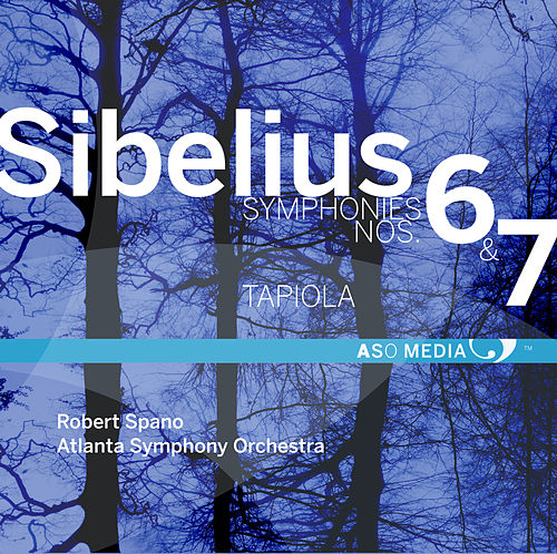 Play & Download Sibelius: Symphony No. 6, Op. 104 & Symphony No. 7, Op. 105 by Atlanta Symphony Orchestra | Napster