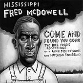Come And Found You Gone: The Bill Ferris Recordings by Mississippi Fred McDowell