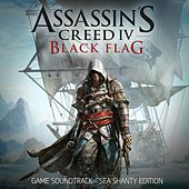 Assassin's Creed 4: Black Flag (Sea Shanty Edition) [Original Game Soundtrack] by Various Artists