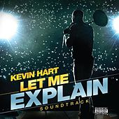 Play & Download Kevin Hart: Let Me Explain Soundtrack by Various Artists | Napster