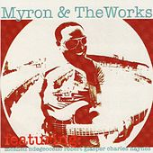 Play & Download Myron & the Works (feat. Meshell Ndegeocello & Robert Glasper) by Myron | Napster