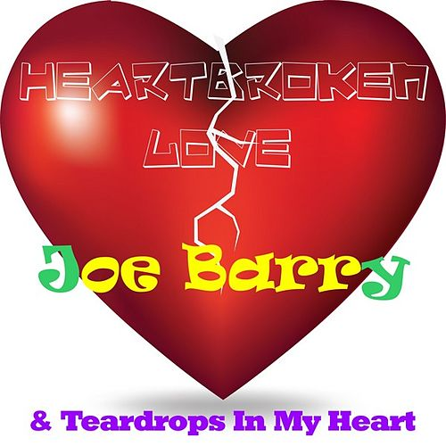 Play & Download Heartbroken Love by Joe Barry | Napster