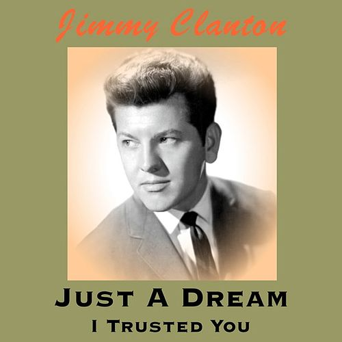 Play & Download Just a Dream by Jimmy Clanton | Napster