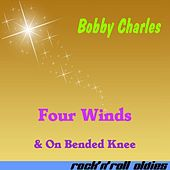 Play & Download Four Winds by Bobby Charles | Napster