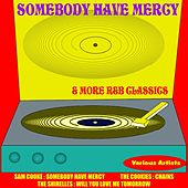 Somebody Have Mercy & More R&B Classics von Various Artists