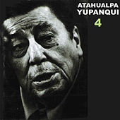 Play & Download 4 by Atahualpa Yupanqui | Napster