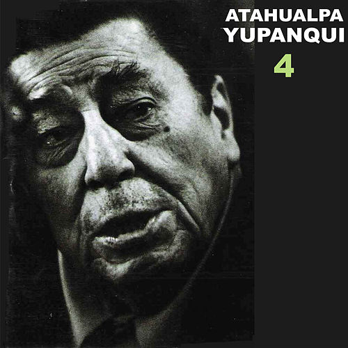 Play & Download 4 by Atahualpa Yupanqui | Napster