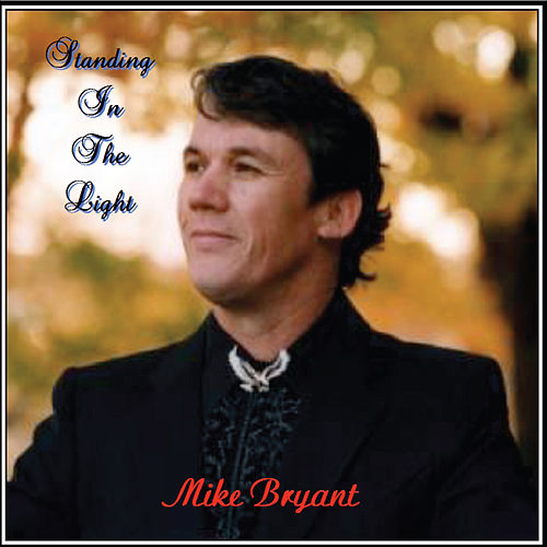 Play & Download Standing in the Light by Mike Bryant | Napster