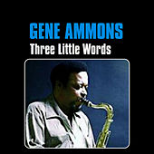 Play & Download Three Little Words by Gene Ammons | Napster