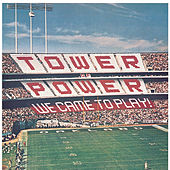 Play & Download We Came To Play! by Tower of Power | Napster