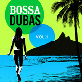 Bossa Dubas Vol.1 - Samba É Tudo by Various Artists