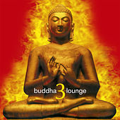 Play & Download Buddha Lounge 3 by Various Artists | Napster