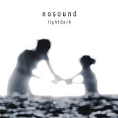 Lightdark (2013 Remastered Edition) by Nosound
