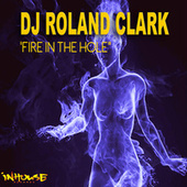 Play & Download Fire in the Hole by Roland Clark | Napster