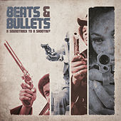 Beats & Bullets: Soundtrack to a Shootout (Reissue) by Various Artists