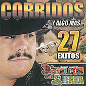 Play & Download 27 Exitos Corridos y Algo Mas by El Halcon De La Sierra | Napster