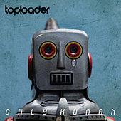 Play & Download Only Human by Toploader | Napster