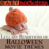 Play & Download Lullaby Renditions of Halloween Movie Themes by Baby Rockstar | Napster