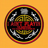 Play & Download I Ain't Playin by Sleep ∞ Over | Napster